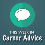 This Week in Financial Career Advice