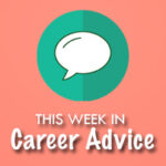 This Week in Career Advice: Interview Questions You Shouldn't Answer